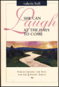 She Can Laugh at the Days to Come: Strengthening the Soul for the Journey Ahead