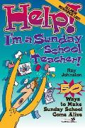 "Help! I'm a Sunday School Teacher: 50 Ways to Make Sunday School Come Alive (""Help!"" Series)"