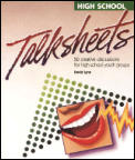 High School Talk Sheets: 50 Creative Discussions for High School Youth Groups