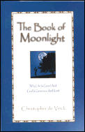 Book Of Moonlight Why Life Is Good & God is Generous & Kind