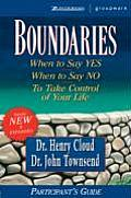 Boundaries Participants Guide When to Say Yes When to Say No to Take Control of Your Life