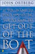 If You Want to Walk on Water, You've Got to Get Out of the Boat Cover