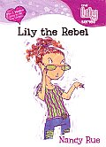 Lily The Rebel Young Women Of Faith