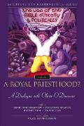 Scripture and Hermeneutics Series #03: A Royal Priesthood: The Use of the Bible Ethically and Politically