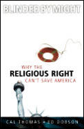 Blinded By Might Why The Religious Right