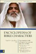 New International Encyclopedia of Bible Characters: The Complete Who's Who in the Bible (Zondervan's Understand the Bible Reference)