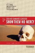 Show Them No Mercy : 4 Views on God and Canaanite Genocide (03 Edition) Cover