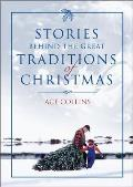 Stories Behind the Great Traditions of Christmas (Stories Behind Books)