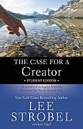 Case for a Creator Student Edition A Journalist Investigates Scientific Evidence That Points Toward God