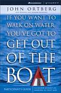 If You Want to Walk on Water, You've Got to Get Out of the Boat Participant's Guide: A 6-Session Journey on Learning to Trust God Cover