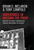 Adventures In Missing The Point How The Cuture Controlled Church Neutered the Gospel