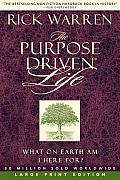 The Purpose Driven Life: What on Earth Am I Here For? (Large Print)
