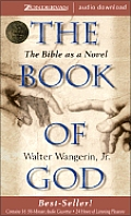 The Book of God: The Bible as a Novel