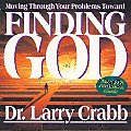 Finding God: Moving Through Your Problems Toward ?