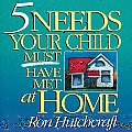 Five Needs Your Child Must Have Met at Home