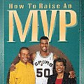 How to Raise an MVP: Most Valuable Person