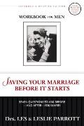Saving Your Marriage Before It Starts Workbook for Men: Seven Questions to Ask Before--And After--You Marry