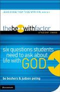 The Be-With Factor Student Guide: Six Questions Students Need to Ask about Life with God