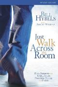 Just Walk Across the Room: Four Sessions on Simple Steps Pointing People to Faith: Participants Guide