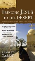 Bringing Jesus to the Desert: Uncover the Ancient Culture, Discover Hidden Meanings (Ancient Context, Ancient Faith)