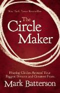 The Circle Maker: Praying Circles Around Your Biggest Dreams and Greatest Fears Cover