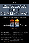 Daniel & The Minor Prophets Volume 7 Expositors Bible Commentary