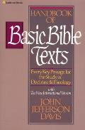 Handbook of Basic Bible Texts: Every Key Passage for the Study of Doctrine & Theology