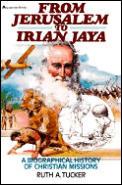 From Jerusalem To Irian Jaya A Biography