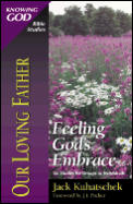 Our Loving Father: Feeling God's Embrace