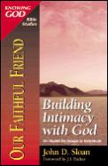 Our Faithful Friend: Building Intimacy with God
