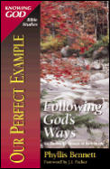 Our Perfect Example: Following God's Ways