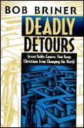 Deadly Detours Seven Noble Causes That