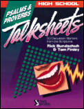 High School Talksheets: Psalms and Proverbs: Fifty Discussion Starters from the Scriptures