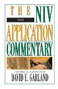 Mark (NIV Application Commentary) by David E. Garland