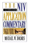 1 & 2 Thessalonians (NIV Application Commentary) by Michael William Holmes