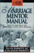 Marriage Mentor Manual How You Can Help the Newlywed Couple Stay Married