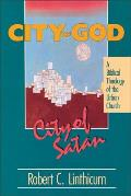City of God, City of Satan: A Biblical Theology for the Urban Church