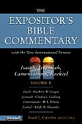 Expositors Bible Commentary Volume 6 Isaiah Jeremiah Lamentations Ezekiel