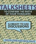 Talksheets to Confirm the Faith of Your Teenagers: 52 Ready-To-Use Discussions (Talksheets) Cover