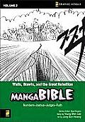 Manga Bible #02: Walls, Brawls, and the Great Rebellion: Numbers-Joshua-Judges-Ruth