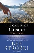 The Case for a Creator: A Journalist Investigates Scientific Evidence That Points Toward God (Case for Series for Students)