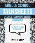 Middle School Talksheets, Epic Old Testament Stories: 52 Ready-To-Use Discussions (Talksheets)