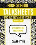 High School Talksheets, Epic Old Testament Stories: 52 Ready-To-Use Discussions (Talksheets)