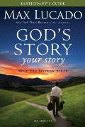 God's Story, Your Story Participant's Guide: When His Becomes Yours (Story)
