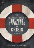 The Volunteer's Guide to Helping Teenagers in Crisis: A DVD Study