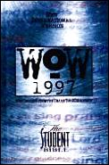 New International Version Wow 1997 Student Bible; With Insights from the Year's Top CCM Artists