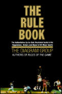 Rule Book The Authoritative Up To Date Guide to the Regulations History & Object of All Major Sports