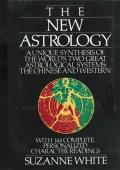The New Astrology a Unique Synthesis of the World's Two Great Astrological Systems: The Chinese & Western Cover