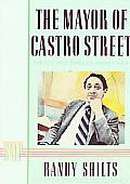 The Mayor of Castro Street: The Life and Times of Harvey Milk (Stonewall Inn Editions #0012)