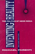 Inventing Reality: The Politics of News Media